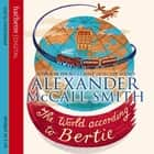 The World According To Bertie audiobook by Alexander McCall Smith