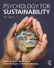 Psychology for Sustainability - 4th Edition ebook by Britain A. Scott,Elise L. Amel,Susan M. Koger,Christie M. Manning