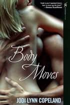 「Body Moves」(Jodi Lynn Copeland著)