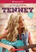 Tenney (American Girl: Tenney Grant, Book 1) ebook by Kellen Hertz