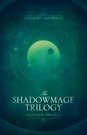 The Shadowmage Trilogy ebook by Matthew Sprange