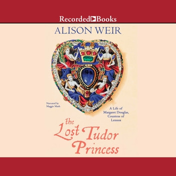The Lost Tudor Princess Audiobook By Alison Weir 9781501905216
