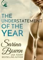 The Understatement of the Year ebook by Sarina Bowen