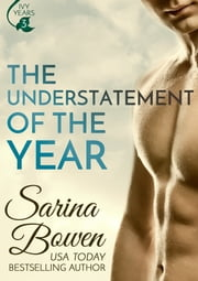 The Understatement of the Year - (Ivy Years #3) ebook by Sarina Bowen