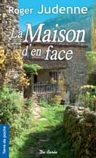 La Maison d'en face ebook by Roger Judenne