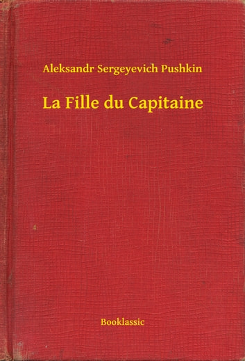 La Fille du Capitaine ebook by Aleksandr Sergeyevich Pushkin