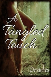 A Tangled Touch ebook by Derendrea