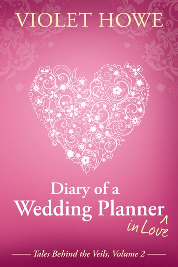 Diary of a Wedding Planner in Love ebook by Violet Howe