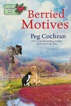 Berried Motives ebook by Peg Cochran