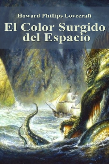 El Color Surgido del Espacio ebook by Howard Phillips Lovecraft