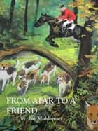 From afar to a friend. ebook by Sue Muldowney