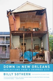 Down in New Orleans: Reflections from a Drowned City ebook by Sothern, Billy