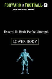 Bruit-Perfect Soccer Strength (Lower Body) - Forward in Football II ebook by Paul Watson Fraughton,Paul Fraughton