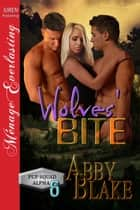 Wolves' Bite ebook by Abby Blake
