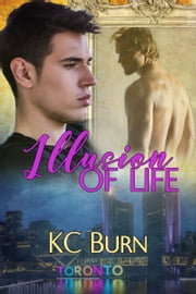 Illusion of Life ebook by KC Burn