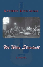 We Were Stardust ebook by Kathrin King Segal