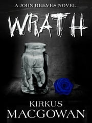 Wrath (A John Reeves Novel) ebook by Kirkus MacGowan
