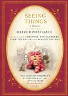 Seeing Things ebook by Oliver Postgate