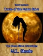 Curse of the Moon Slave ebook by ML Steele