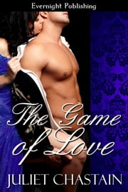 The Game of Love ebook by Juliet Chastain