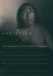 Vanishing Voices - The Extinction of the World's Languages ebook by Daniel Nettle,Suzanne Romaine