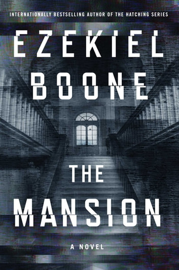 The Mansion - A Novel ebook by Ezekiel Boone