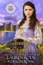 Amethyst & Colin - Un romanzo storico pulito e tenero, per tutti ebook by Lauren Royal, Devon Royal