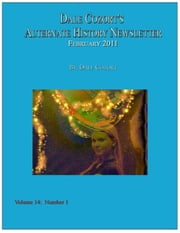 Dale Cozort's Alternate History Newsletter: Feb 2011 ebook by Dale Cozort