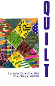 Quilt - A Collection of Prose ebook by Finola Moorhead