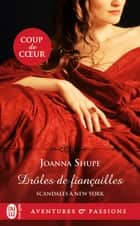 Scandales à New York (Tome 1) - Drôles de fiançailles ebook by Joanna Shupe, Sophie Dalle