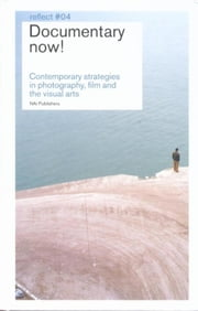 Documentary Now! / Reflect 4 - contemporary Strategies in Photography, film and the visual arts ebook by Kobo.Web.Store.Products.Fields.ContributorFieldViewModel