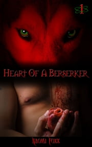Heart of a Berserker: Part One (A BBW Paranormal Erotic Romance) ebook by Naomi Foxx