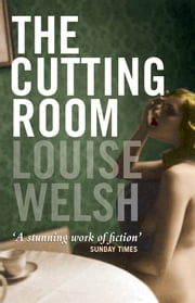 The Cutting Room ebook by Louise Welsh