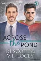 Across the Pond ebook by RJ Scott, V. L. Locey