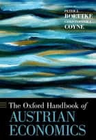 The Oxford Handbook of Austrian Economics ebook by Peter J. Boettke,Christopher J. Coyne