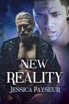 New Reality ebook by Jessica Payseur