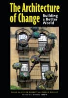 The Architecture of Change ebook by Jerilou Hammett,Maggie Wrigley