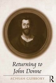 Returning to John Donne ebook by Achsah Guibbory