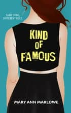 Kind of Famous ebook by Mary Ann Marlowe