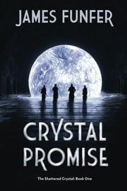 Crystal Promise ebook by James Funfer