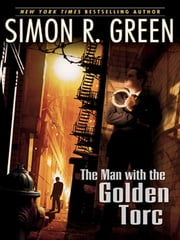 The Man With the Golden Torc ebook by Simon R. Green