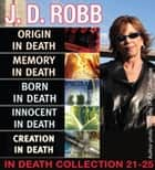 J.D. Robb IN DEATH COLLECTION books 21-25 ebook by J. D. Robb