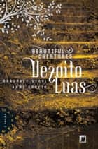 Dezoito luas - Beautiful Creatures - 3 ebook de Margaret Stohl, Kami Garcia