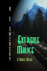 Extreme Malice ebook by R E Swirsky