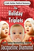 The Holiday Triplets, Safe Harbor Medical Romance Book 3 ebook by Jacqueline Diamond