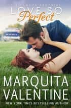 Love So Perfect ebook by Marquita Valentine
