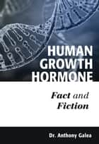 Human Growth Hormone ebook by Dr. Anthony Galea