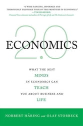 Economics 2.0 - What the Best Minds in Economics Can Teach You About Business and Life ebook by Norbert Häring,Olaf Storbeck