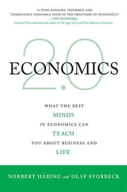 Economics 2.0 - What the Best Minds in Economics Can Teach You About Business and Life ebook by Norbert Häring, Olaf Storbeck