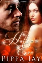 Hallow's Eve ebook by Pippa Jay
